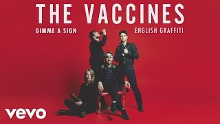 The Vaccines - Give Me a Sign