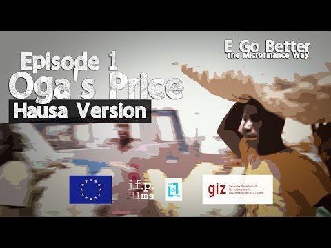 e-go-better---episode-1-(of-6):-oga's-price-(hausa-version)-/-microfinance-education-nigeria