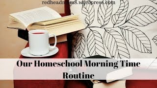 Our homeschool morning time routine