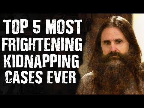 Top 5 Most Frightening Kidnapping Cases Ever