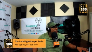 The Late Night Gospel Train with DJ D-Roy   February 21, 2019
