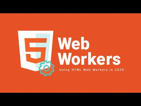 ⚙️ Using HTML Web Workers In 2020