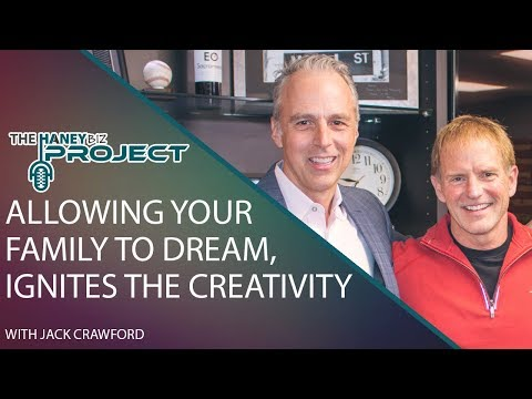 Allowing Your Family to Dream, Ignites Creativity with Jack Crawford