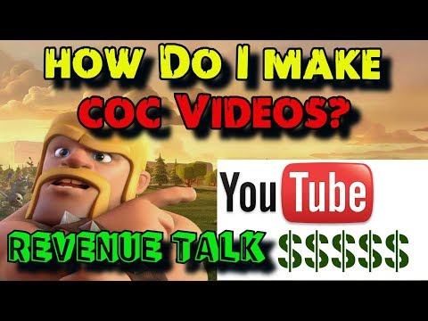 How Do I make COC Videos? | My Clash of Clans YouTube Revenue Explained | Clash of Clans
