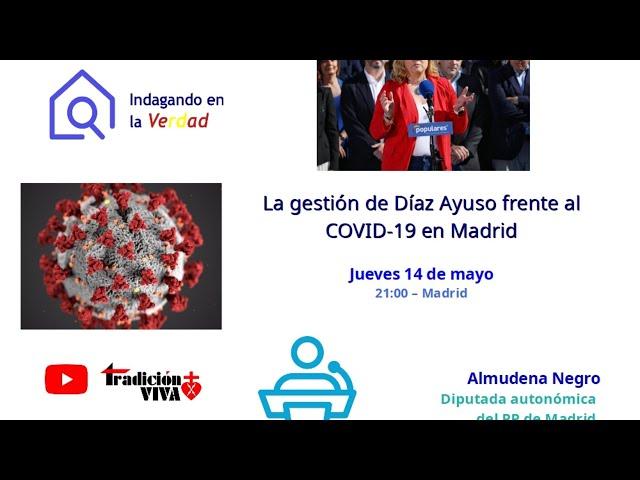 La gestión de Díaz Ayuso frente al COVID-19 en Madrid