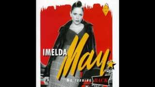 Imelda May  Till I Kissed You