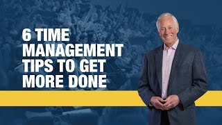 6 Time Management Tips to Get More Done | Brian Tracy