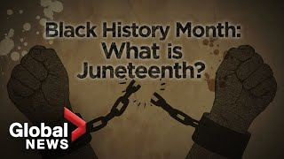 Black History Month: The meaning behind Juneteenth