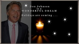 DON JOHNSON is a WONDERFUL DREAM ☃ Holidays are coming ☃