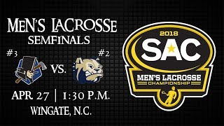 2018 SAC Men's Lacrosse Semifinals - #3 seed Lincoln Memorial vs #2 seed Wingate