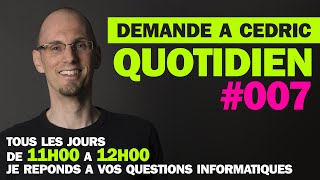Demande A Cedric Quotidien #007