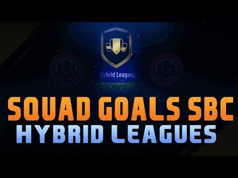 FIFA 18 - SQUAD GOALS SBC HYBRID LEAGUES - EASY WAY !!