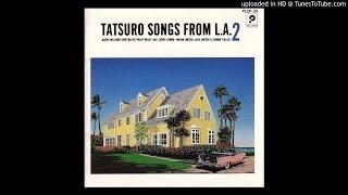 "Taken album from ""Tatsuro(山下達郎 Yamashita Tatsuro) Songs From L...."