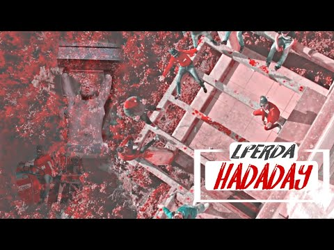 LFERDA - HADADAY [Clip Officiel]