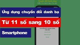 Cách chuyển đổi số điện thoại trong danh bạ từ 11 số sang 10 số