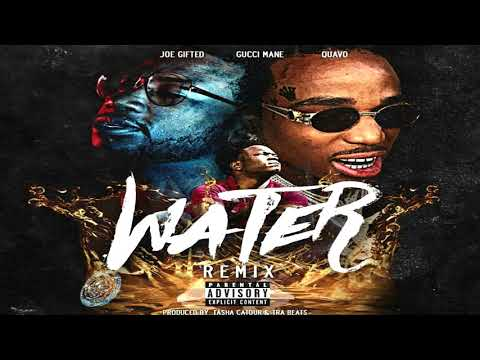 Joe Gifted x Gucci Mane x Quavo-Water Remix[Prod By Catour&Tra Beats]