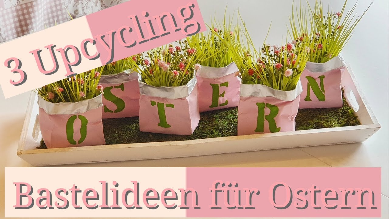 Upcycling Ideen Kinder 3 Diy Ideen Für Ostern | Upcycling | Basteltutorial | Bastelidee Für Kinder - Youtube