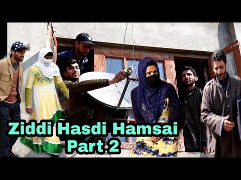 Ziddi Hasdi Hamsai Part 2 - Kashmiri Kalkharabs