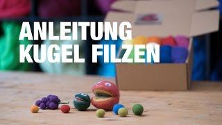 Filzanleitung - Kugeln & Bälle filzen