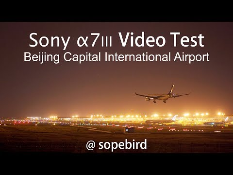 Sony A7III Night Video Test at Beijing Capital International Airport T3