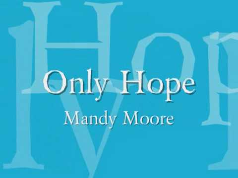 Mandy Moore  Only Hope Lyrics