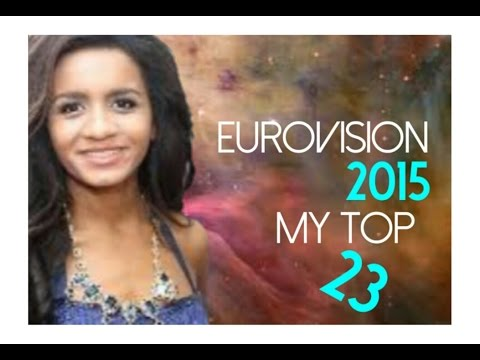 Eurovision Song Contest 2015 (ESC) - My Top 23 (07/03/15)