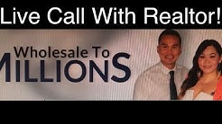 Live Call With Realtor: Looking For Motivated Seller- Wholesaling Houses!