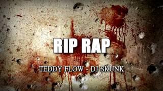 Teddy Flow & Dj Skunk - RIP RAP