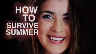 HOW TO SURVIVE SUMMER