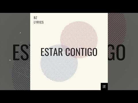 Estar Contigo  - BZ Lyrics