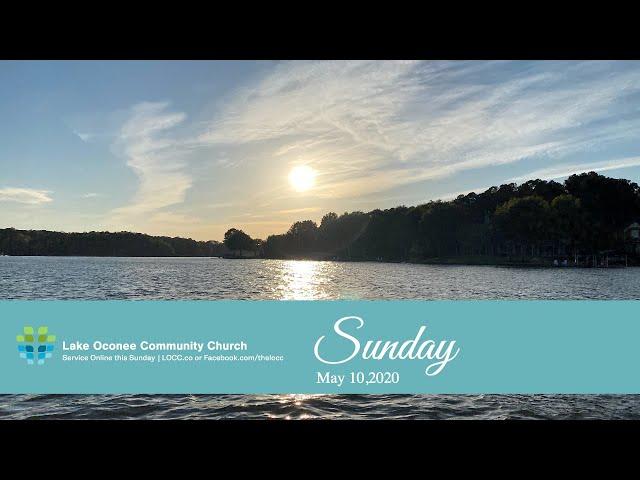 Lake Oconee Community Church - Sunday May 10, 2020
