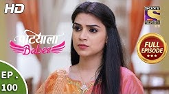 Patiala Babes - Ep 100 - Full Episode - 15th April, 2019