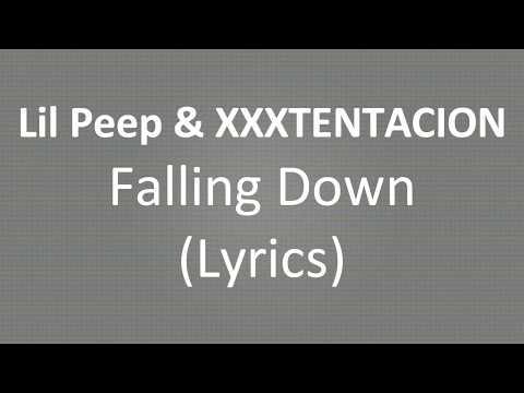 Lil Peep & XXXTENTACION Falling Down (Lyrics)