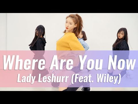 Lady Leshurr - Where Are You Now (Feat. Wiley) Choreography Lee Yeah