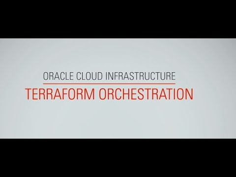 Oracle Cloud Infrastructure Terraform Orchestration
