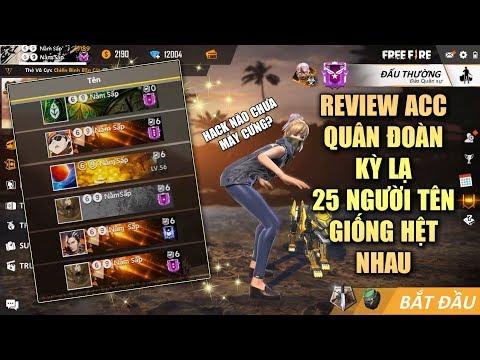 Free Fire | Review Acc Quân Đoàn Kỳ Lạ 25 Người Tên Giống Hệt Nhau Cực Kỳ Hack Não | Rikaki Gaming