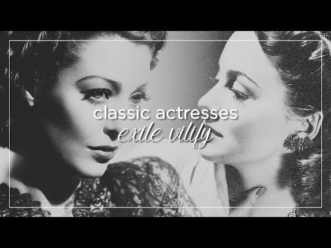 Classic Actresses | Exile Vilify