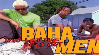 Who Let the Dogs out??- Baha men Original version