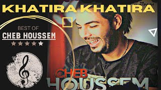 CHEB HOUSSEM - KHATIRA KHATIRA (officiel)