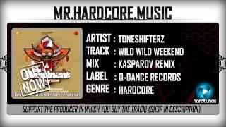 Toneshifterz - Wild Wild Weekend (Kasparov Remix) (FULL) [HQ|HD)