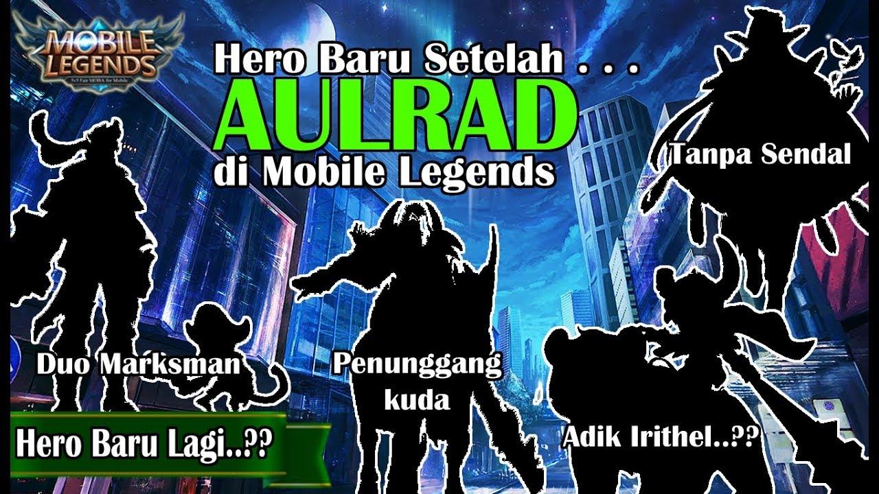 HERO BARU YANG AKAN DIRILIS SETELAH AULRAD ALDOUS NEW SURVEY HERO MOBILE LEGENDS