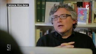 L' Interview : Michel Onfray - Stupéfiant !