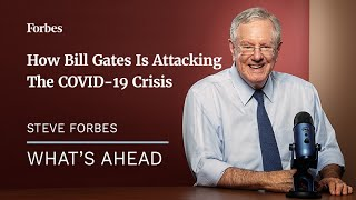 How Bill Gates Is Attacking The COVID-19 Crisis & Why Washington Should Listen | Forbes