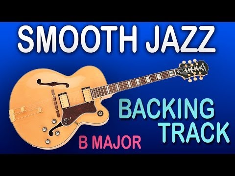 Smooth Jazz Backing Track in B Major / Free Guitar Jam Tracks at yourbackingtracks.com