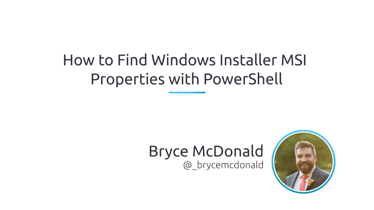 How To Find Windows Installer MSI Properties With PowerShell