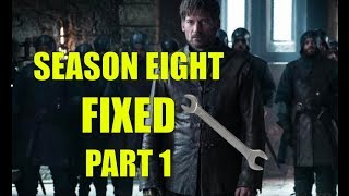 How I Would Fix Game of Thrones Season 8, Part 1