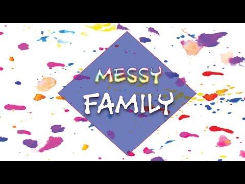 MESSY FAMIY - Family Dynamics