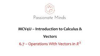 MCV4U/Grade 12 Calculus & Vectors - 6.7 Operations with Vectors in R3