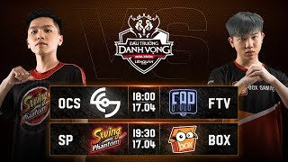 OCS vs FTV | SP vs  BOX - Vòng 11 Ngày 1 - Đấu Trường Danh Vọng Mùa Xuân 2019