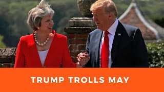 Donald Trump plays good cop and bad cop with a weak Theresa May